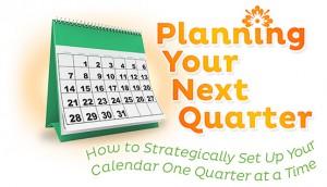 Planning Your Next Quarter